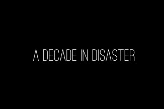 A Decade In Disaster