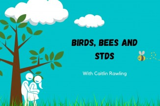 Birds Bees and STDS